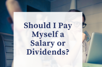 Should I Pay Myself a Salary or Dividends?